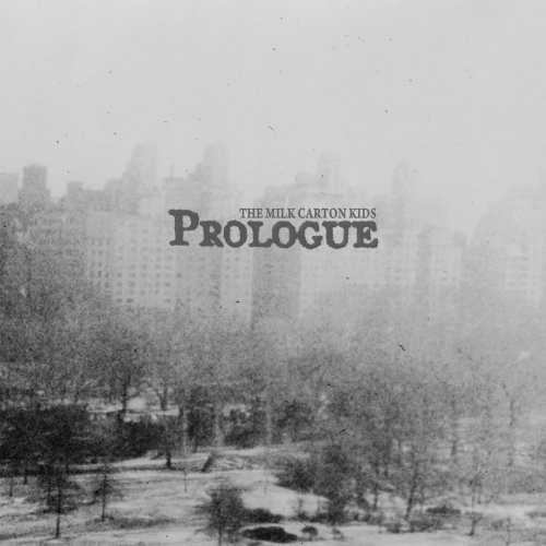 The Milk Carton Kids - Prologue