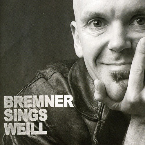 Bremner Sings Weill