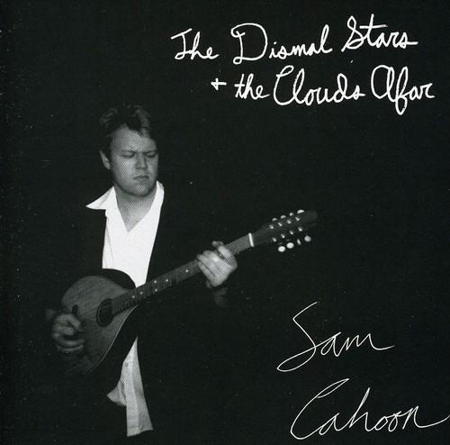 Cahoon, Sam : Dismal Stars & the Clouds Afar