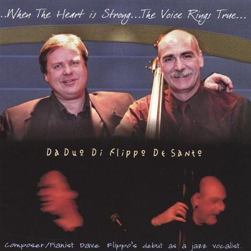 Da Duo Di Flippo De Santo - When The Heart Is Strong The Voice Rings True