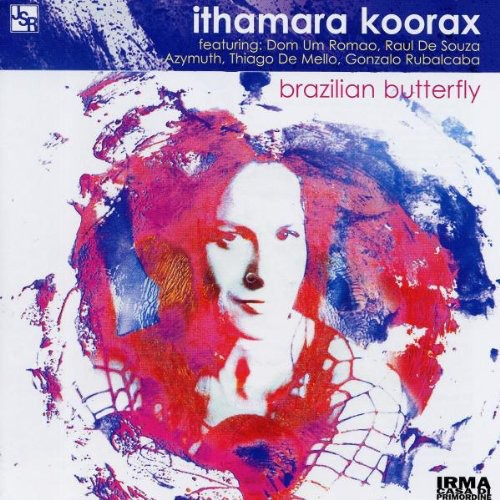 Ithamara Koorax - Brazilian Butterfly (Ita)