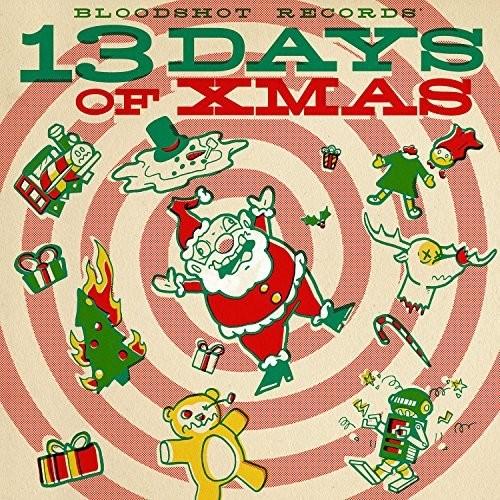 Bloodshot's 13 Days Of Xmas /  Various