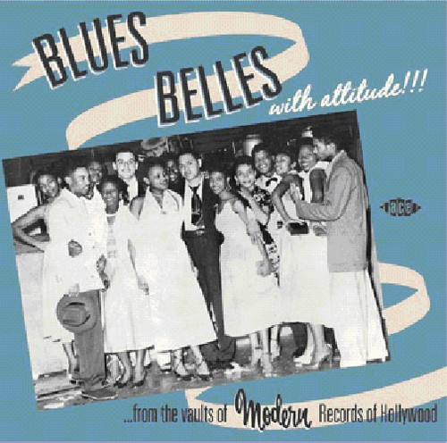 Blue Belles With Attitude! From The Vaults Of Modern Records Of Hollywood [Import]