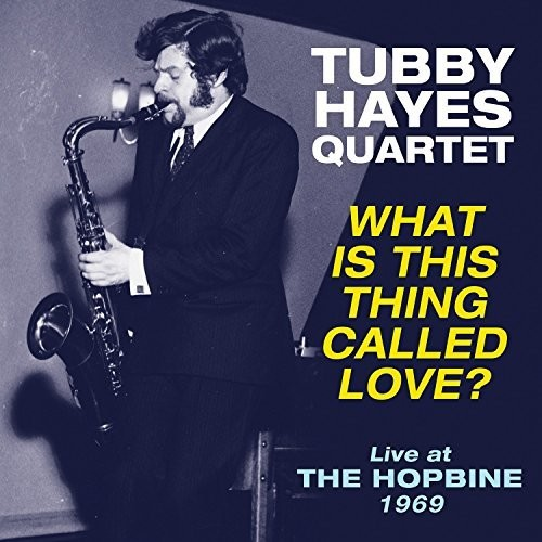 What Is This Thing Called Love - Live At The Hopbine 1969