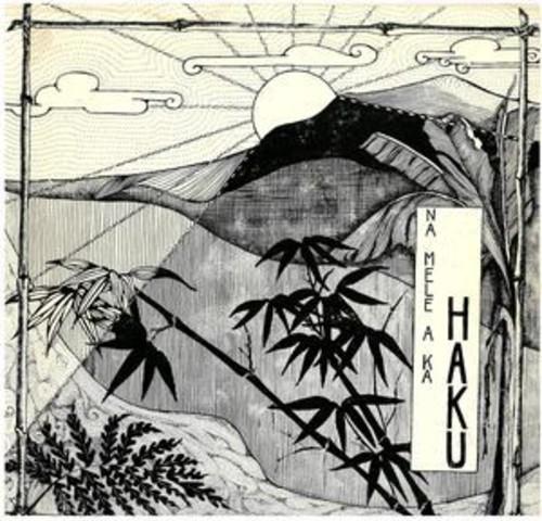 Na Mele a Ka Haku (Music of Haku)