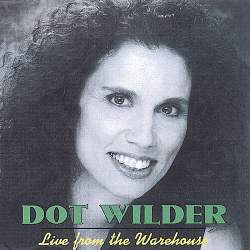 Dot Wilder Live from the Warehouse