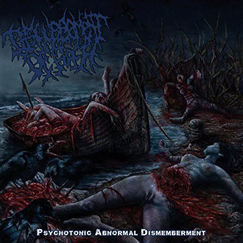 Psychotonic Abnormal Dismemberment