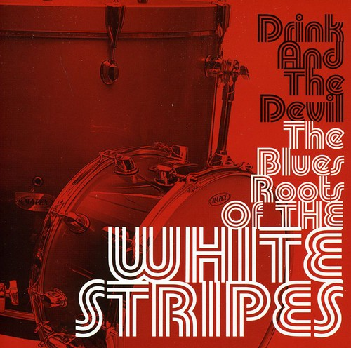 Drink & the Devil the Blues Roots of the White STR [Import]