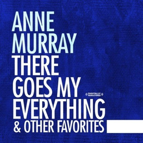 Anne Murray - There Goes My Everything & Other Favorites