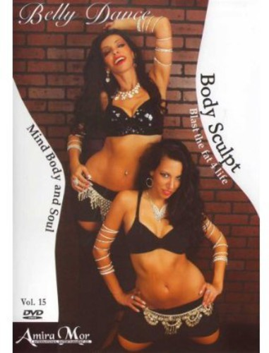 Amira Mor: Body Sculpt Belly Dance - Blast the Fat for Life