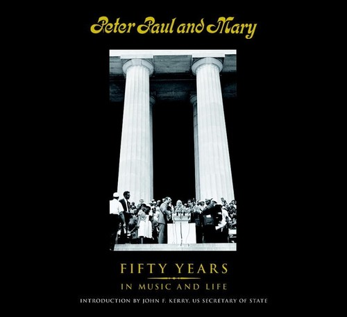 - Peter Paul and Mary: Fifty Years in Music and Life