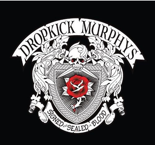 Dropkick Murphys - Signed & Sealed in Blood