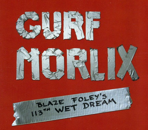 Gurf Morlix - Blaze Foley's 113th Wet Dream
