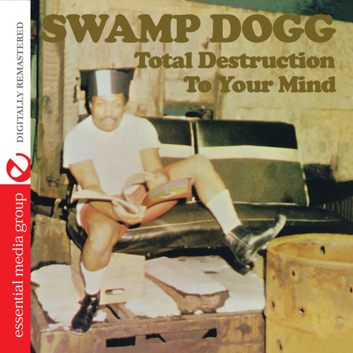 Swamp Dogg - Total Destruction To Your Mind (Digitally Remastered)