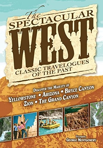 The Spectacular West: Classic Travelogues of the Past