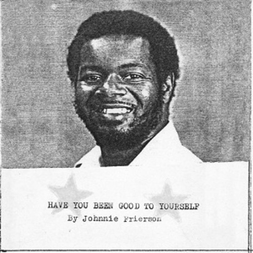 Johnnie Frierson - Have You Been Good To Yourself [Limited Edition] [Remastered] [Download Included]