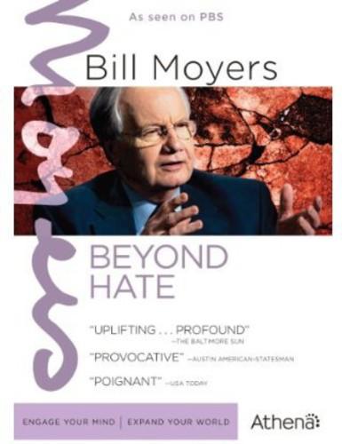 Bill Moyers: Beyond Hate