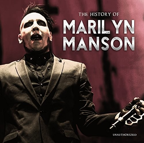 Marilyn Manson - History Of (unauthorized)