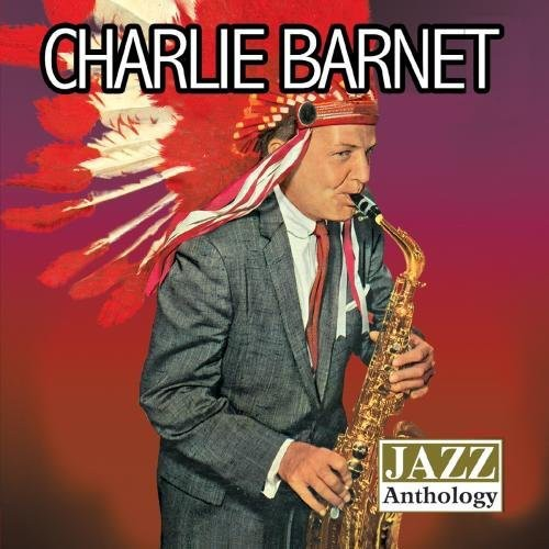 Charlie Barnet - Jazz Anthology