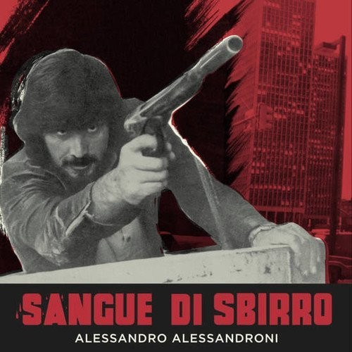 Sangue Di Sbirro (Blood and Bullets) (Original Soundtrack)