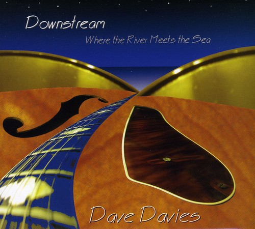 Dave Davies - Downstream Where the River Meets the Sea