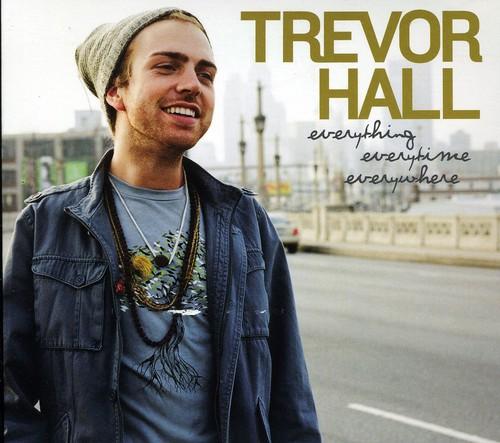 Trevor Hall - Everything Everytime Everywhere