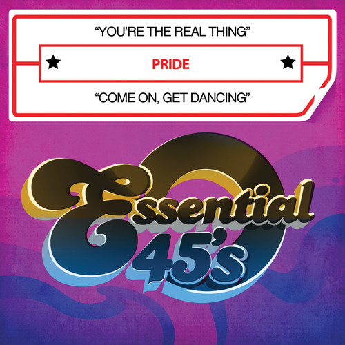 Pride - You're Real Thing / Come on, Get Dancing
