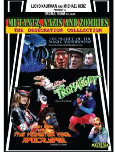 Mutantz, Nazis and Zombies: The Desecration Collection