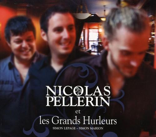 Nicolas Pellerin Et Les Grands [Import]