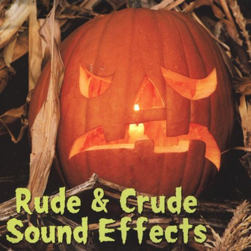 Rude & Crude Sound Effects /  Various