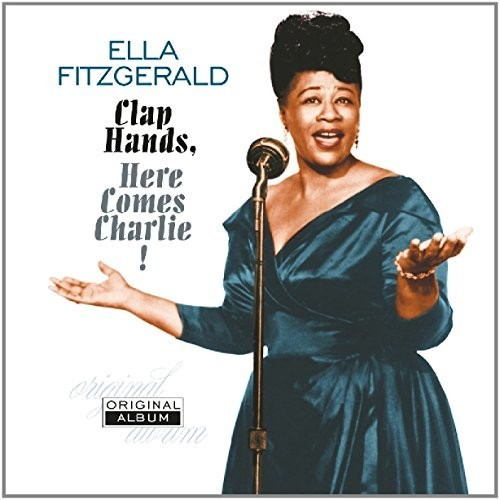 Ella Fitzgerald - Clap Hands Here Comes Charlie (Hol)