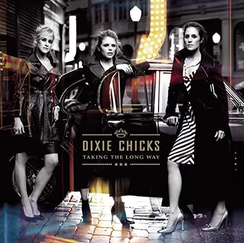 The Chicks - Taking the Long Way