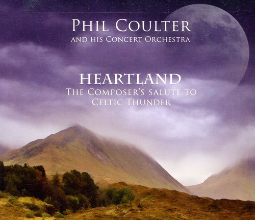 Phil Coulter-Heartland/The Composer's Salute To Celtic Thunder