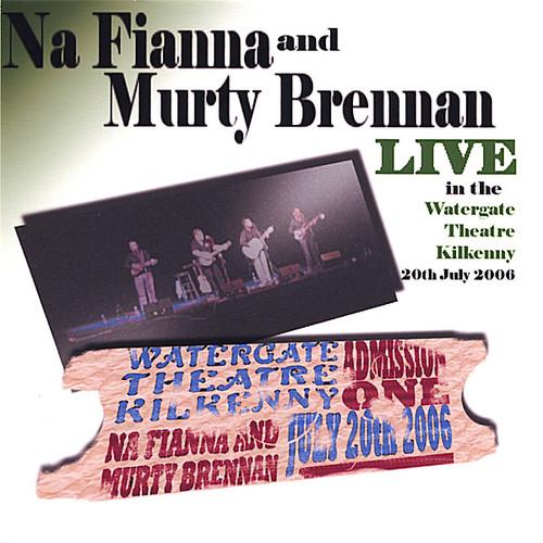 Na Fianna & Murty Brennan Live