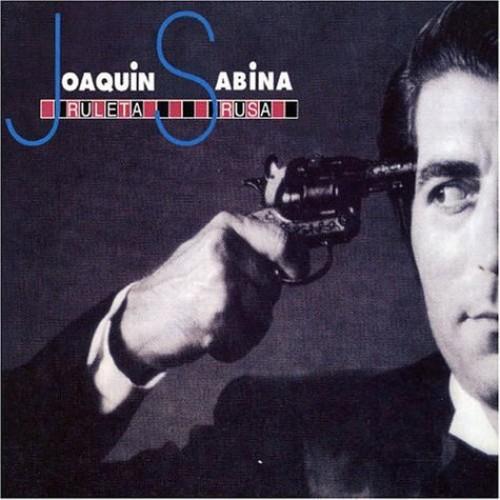 Joaquin Sabina - Ruleta Rusa