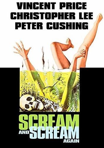- Scream and Scream Again