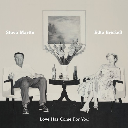 Steve Martin & Edie Brickell-Love Has Come For You