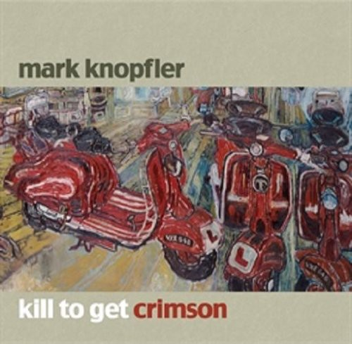 Mark Knopfler - Kill To Get Crimson- Special Ed