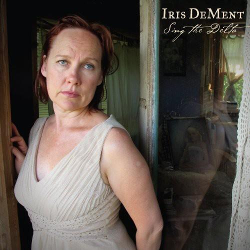Iris Dement - Sing the Delta