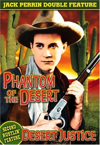 Jack Perrin: Desert Justice /  Phantom of the Deser