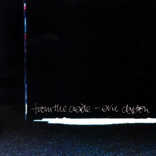 Eric Clapton - From The Cradle (Ogv)