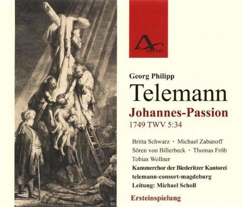Telemann /  Scholl : Johannes-Passion TWV 5:34
