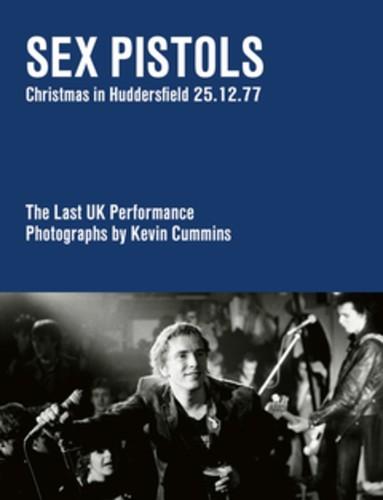 - Sex Pistols: The Last UK Performance. 25 December 1977