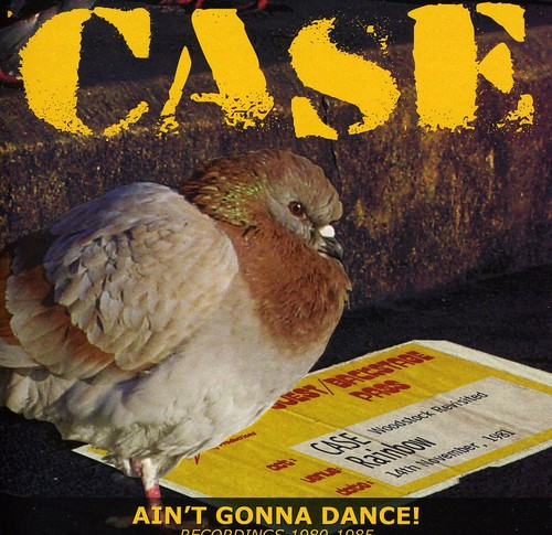 Case - Aint Gonna Dance: Recordings 1980-85