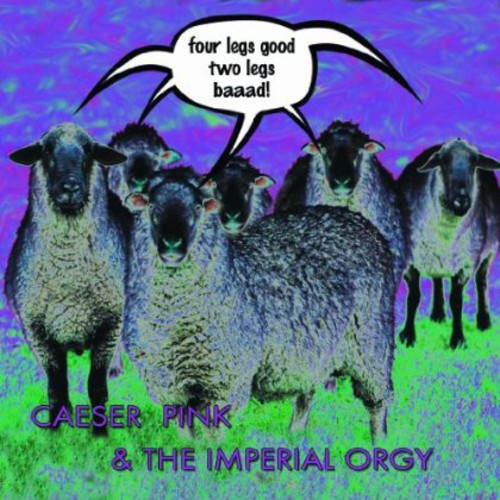 Imperial Orgy - Four Legs Good Two Legs Baaad!