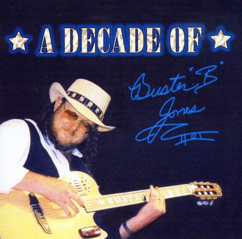 A Decade Of Buster B. Jones