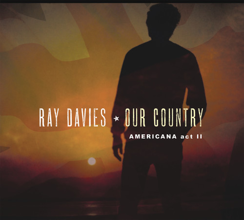 Ray Davies - Our Country: Americana Act 2