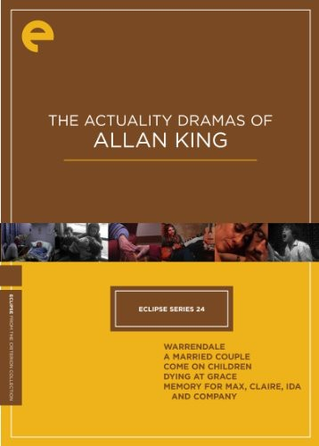 Actuality Dramas of Allan King (Eclipse Series 24)