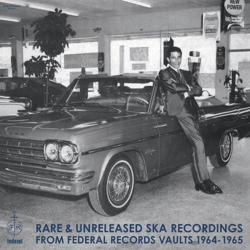 Rare & Unreleased Ska Recordings / Various - Rare & Unreleased Ska Recordings from Federal Records Vaults 1964-1965