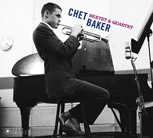 Chet Baker - Sextet & Quartet (Bonus Tracks) [Deluxe] [Remastered] [Digipak]